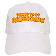 Proud to be Awesome Baseball Cap