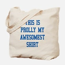 this is prolly my awesomest shirt Tote Bag