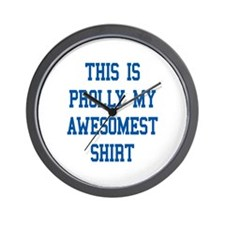 this is prolly my awesomest shirt Wall Clock