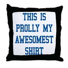 this is prolly my awesomest shirt Throw Pillow