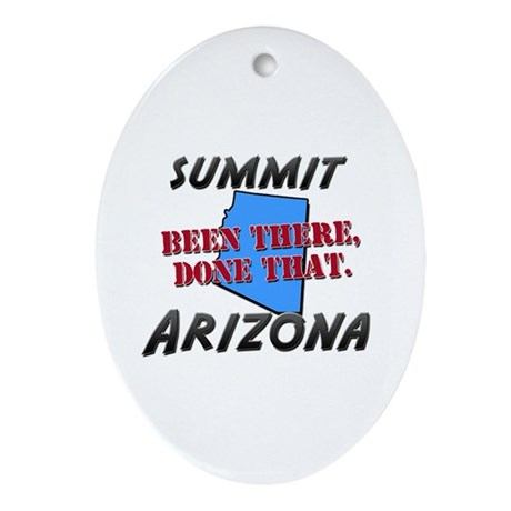 summit arizona - been there, done that Ornament (O