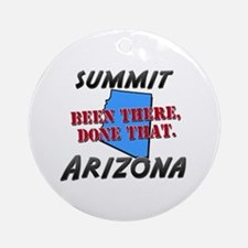 summit arizona - been there, done that Ornament (R