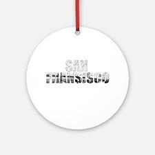 SanFrancisco Round Ornament