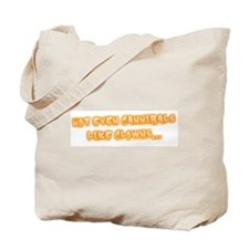 Not Even Cannibals Like Clown Tote Bag
