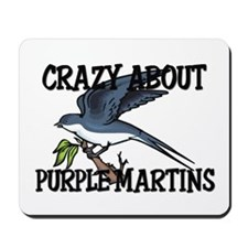 Crazy About Purple Martins Mousepad