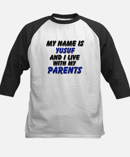 my name is yusuf and I live with my parents Tee