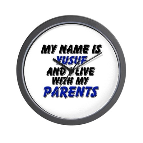 my name is yusuf and I live with my parents Wall C