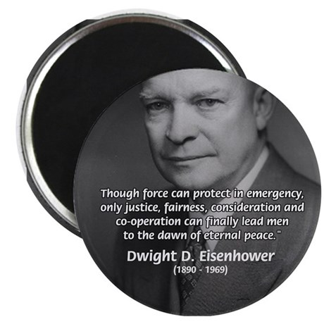 """Peace and Justice Eisenhower 2.25"""" Magnet (100 pac"""