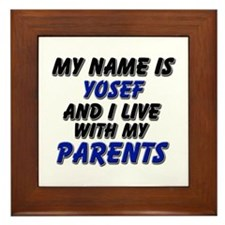 my name is yosef and I live with my parents Framed
