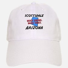 scottsdale arizona - been there, done that Baseball Baseball Cap