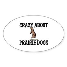 Crazy About Prairie Dogs Oval Decal