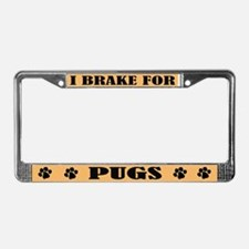 I Brake For Pugs License Plate Frame