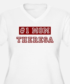 Theresa #1 Mom T-Shirt