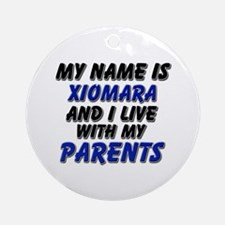 my name is xiomara and I live with my parents Orna