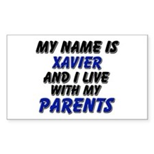my name is xavier and I live with my parents Stick