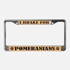 I Brake For Pomeranians License Frame