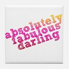 Absolutely Fabulous Darling Tile Coaster