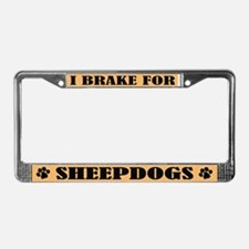 I Brake for Sheepdogs License Plate Frame