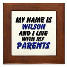 my name is wilson and I live with my parents Frame