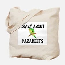 Crazy About Parakeets Tote Bag
