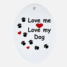 Love Me Love My Dog Oval Ornament