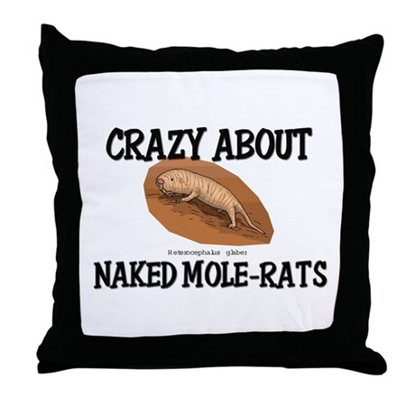 Crazy About Naked Mole-Rats Throw Pillow