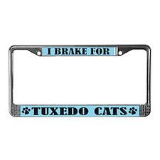I Brake For Tuxedo cats License Frame