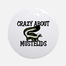 Crazy About Mustelids Ornament (Round)