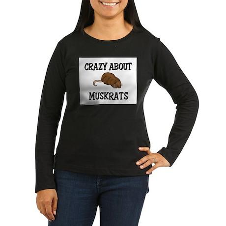 Crazy About Muskrats Women's Long Sleeve Dark T-Sh