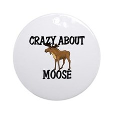Crazy About Moose Ornament (Round)