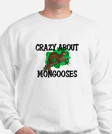 Crazy About Mongooses Sweatshirt
