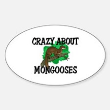 Crazy About Mongooses Oval Decal