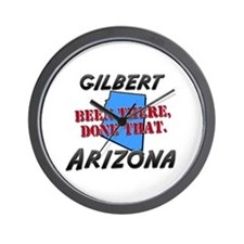 gilbert arizona - been there, done that Wall Clock