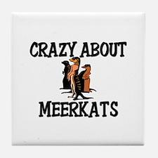 Crazy About Meerkats Tile Coaster