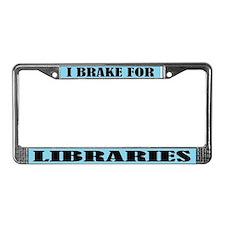 I Brake For Libraries License Plate Frame