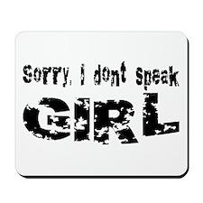 Sorry, I don't speak GIRL... Mousepad
