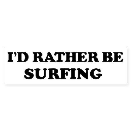 Rather be Surfing Bumper Sticker