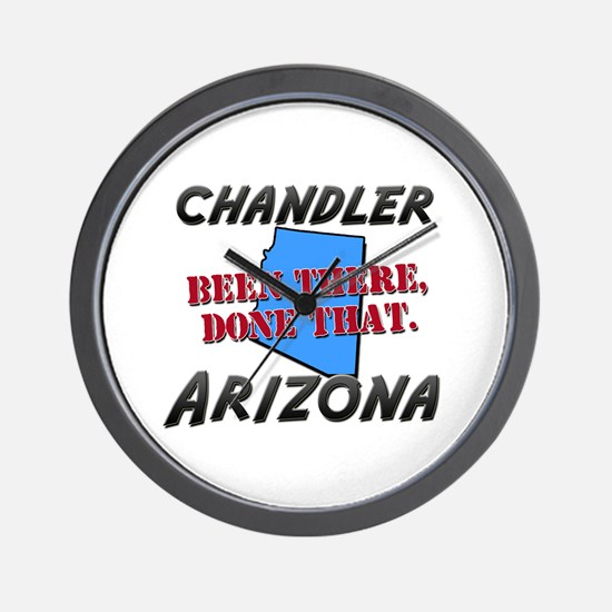 chandler arizona - been there, done that Wall Cloc