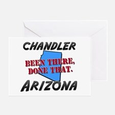 chandler arizona - been there, done that Greeting