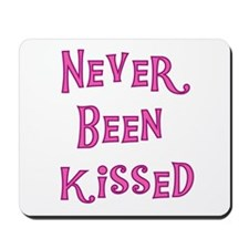 Never Been Kissed Mousepad