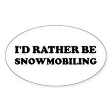 Rather be Snowmobiling Oval Decal