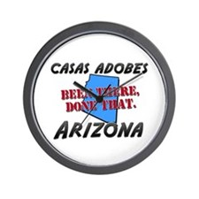 casas adobes arizona - been there, done that Wall