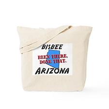 bisbee arizona - been there, done that Tote Bag