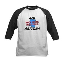 ajo arizona - been there, done that Tee
