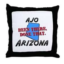 ajo arizona - been there, done that Throw Pillow