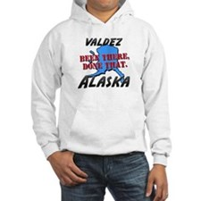 valdez alaska - been there, done that Hoodie