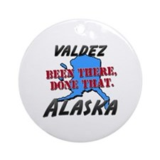 valdez alaska - been there, done that Ornament (Ro