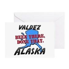 valdez alaska - been there, done that Greeting Car