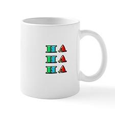Ha Ha Ha Mug