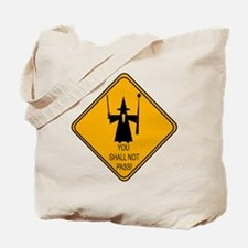 You Shall Not Pass! Tote Bag